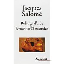 Relation d'Aide et Formation a l'Entretien 2e Ed.