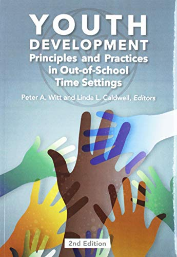 Youth Development, 2nd Ed.: Principles and Practices in Out-of-School Time Settings