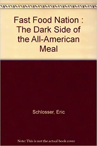 the dark side of the all american meal by eric schlosser essay Eric schlosser's exposé revealed how the fast food industry has altered the landscape of america, widened the gap between rich and poor, fueled an epidemic of obesity, and transformed food production throughout the world the book changed the way millions of people think about what they eat and.