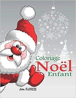 Coloriage Noel Enfant 40 Merveilleux Dessins De Fêtes De