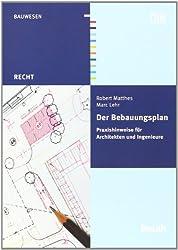 Der Bebauungsplan: Praxishinweise für Architekten und Ingenieure