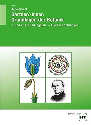 Gärtner  Innen Grundlagen Der Botanik  Arbeitsheft   1. Und 2. Ausbildungsjahr   Alle Fachrichtungen