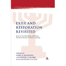 Exile and Restoration Revisited: Essays on the Babylonian and Persian Periods in Memory of Peter R. Ackroyd