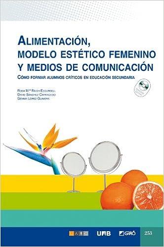 Alimentación, Modelo Estético Femenino Y Medios De Comunicación: 253 por Rosa Maria Raich Escursell epub