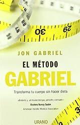 El metodo Gabriel (Spanish Edition) by Jon Gabriel (2010-04-11)