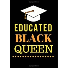 """Educated Black Queen.: Notebook Journal Dot-Grid, Blank, Cornell Line, 120 pages 7""""x10"""" : Melanin Journal"""