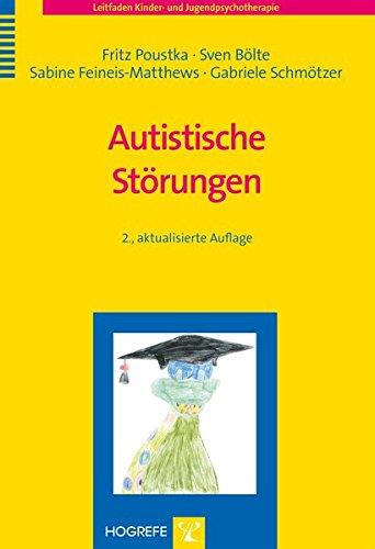 Autistische Störungen (Leitfaden Kinder- und Jugendpsychotherapie)