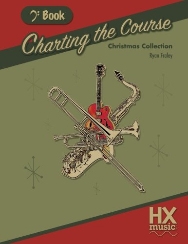 Charting the Course Christmas Collection, Bass Clef Book (Volume 3)