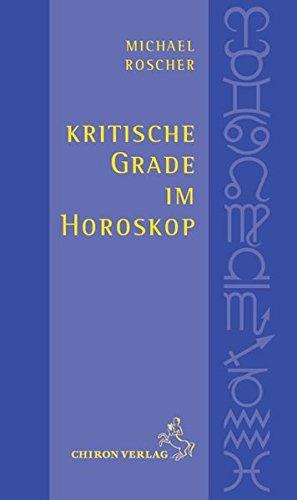 Kritische Grade im Horoskop: Schnelldiagnose und Tiefendeutung