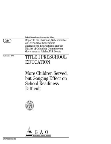 Title I Preschool Education: More Children Served, But Gauging Effect on School Readiness Difficult