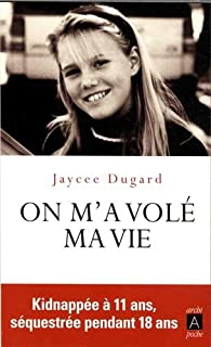 On m'a volé ma vie, Dugard, Jaycee Lee