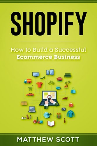 Shopify  How To Build A Successful Ecommerce Business