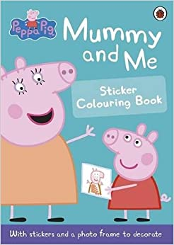 Book Peppa Pig: Mummy and Me Sticker Colouring Book