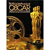 img - for 50 Golden Years of Oscar Official History Of The Academy of Motion Picture Arts . book / textbook / text book