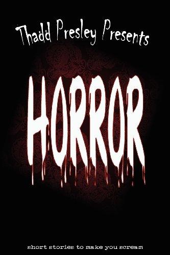 Thadd Presley Presents: Horror