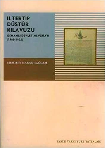 2Tertip Dustur Kilavuzu Osmanli Devlet Mevzuati 1908 1922 2Cilt Mehmet Hakan Saglam 9789753332026 Amazon Books