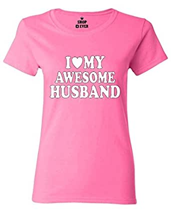 I Love My Awesome Husband Women T Shirt Couple Shirts Small Azalea Pink