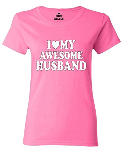 Awesome Novelty T-shirts (I Love My Awesome Husband Women T Shirt Couple Shirts 3XL Azalea Pink)