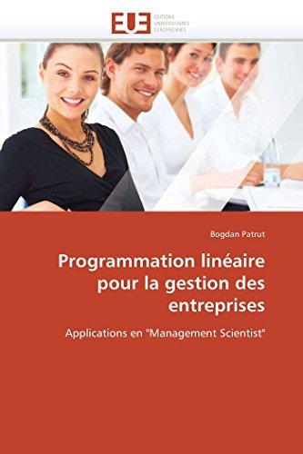 Programmation linaire pour la gestion des entreprises: Applications en