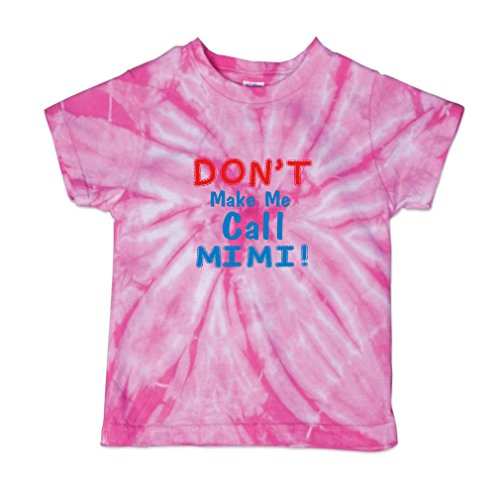 Call Tie Dye T-shirt (Don T Make Me Call Mimi Baby Kid 100% Cotton Tie Dye Fine Jersey T-Shirt Tee - Pink, 3T)