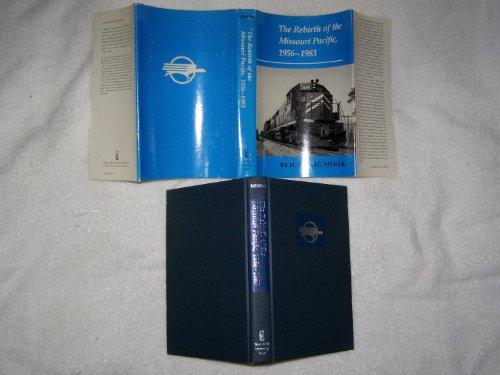 The Rebirth of the Missouri Pacific, 1956-1983 (Missouri Railroad)