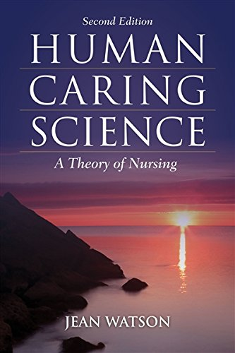 Human Caring Science: A Theory of Nursing (Watson, Nursing: Human Science and Human Care) by Brand: Jones Bartlett Learning
