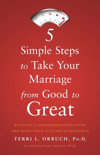 (5 Simple Steps to Take Your Marriage from Good to Great)