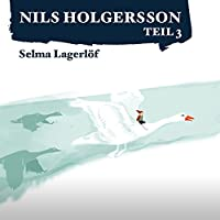 Die wunderbare Reise des kleinen Nils Holgersson mit den Wildgänsen 3 Hörbuch von Selma Lagerlöf Gesprochen von:  div.