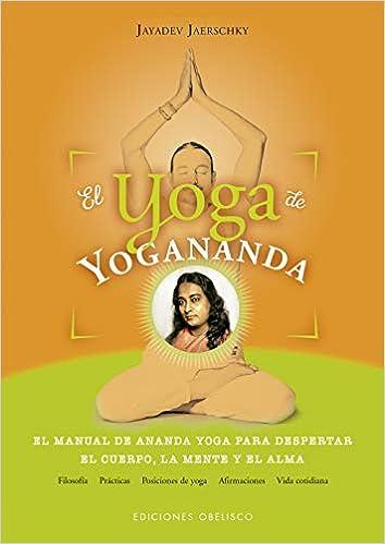 El yoga de Yogananda (ESPIRITUALIDAD Y VIDA INTERIOR ...