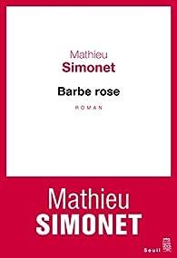 Barbe rose par Mathieu Simonet