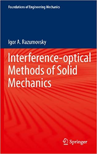 Interference-optical Methods of Solid Mechanics (Foundations of Engineering Mechanics)