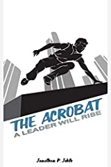 The Acrobat: A Leader Will Rise (The Allegiance) Paperback