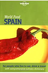 Lonely Planet World Food Spain (Lonely Planet World Food Guides) Paperback