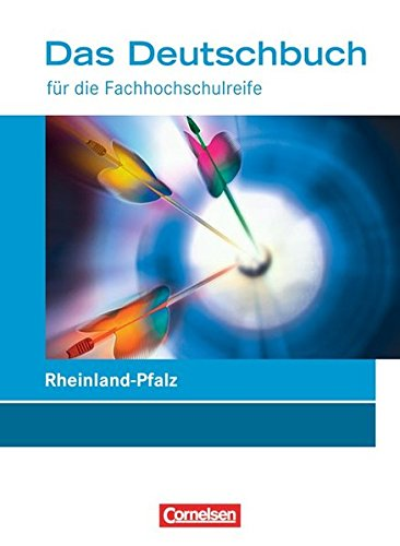 Das Deutschbuch - Fachhochschulreife - Rheinland-Pfalz: 11./12. Schuljahr - Schülerbuch