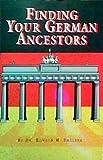 Finding Your German Ancestors, Smelser, Ronald M., 0916489515