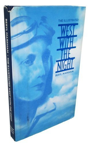 The Illustrated West With the Night Subsequent Edition by Markham, Beryl (1994) Hardcover