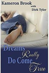 Dreams Really Do Come True Kindle Edition