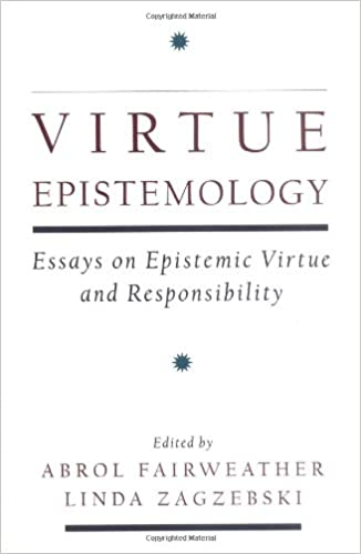 amazon com virtue epistemology essays in epistemic virtue and  virtue epistemology essays in epistemic virtue and responsibility 1st edition