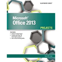 Microsoft® Office 2013: Illustrated Projects