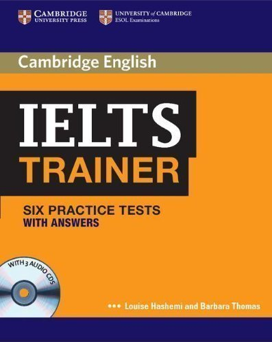 IELTS Trainer Six Practice Tests with Answers and Audio CDs (3) (Authored Practice Tests) Pap/Com Edition by Hashemi, Louise, Thomas, Barbara published by Cambridge University Press -