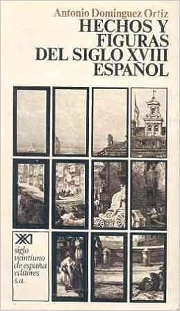 Hechos y figuras del siglo XVIII español (Historia): Amazon.es ...