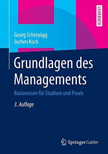 Grundlagen des Managements: Basiswissen für Studium und Praxis Taschenbuch – 25. September 2014 Georg Schreyögg Jochen Koch Springer Gabler 3658067489