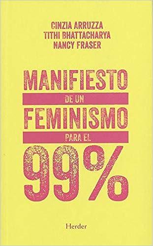 Manifiesto De Un Feminismo Para El 99 Amazones Nancy