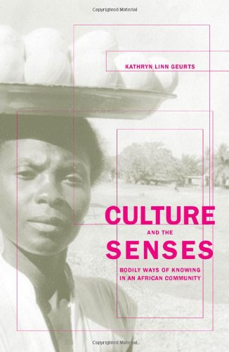 Culture and the Senses: Bodily Ways of Knowing in an African Community