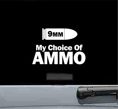 9mm My Choice Of Ammo Vinyl Decal Sticker
