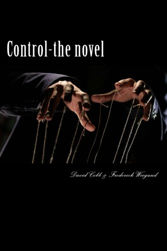 Control - The Novel: A Novel of Psychological and Theological Dimensions