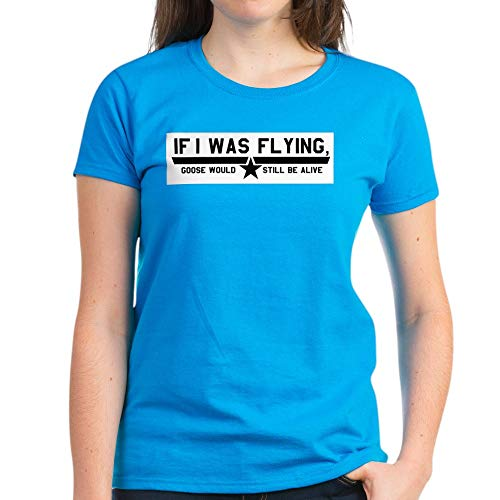 CafePress Goose If I Was Flying Funny T Shirt for Women - choice of colors