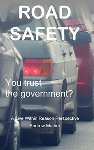 Road Safety: You trust the government? (Live within reason Book 7)