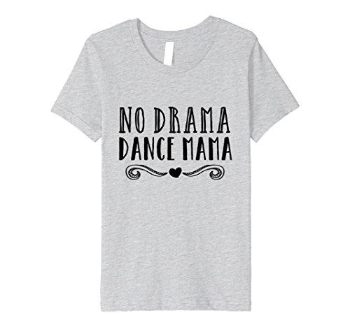 unisex-child No Drama Dance Mama-Funny Backstage Competition T-shirt 6 Heather Grey