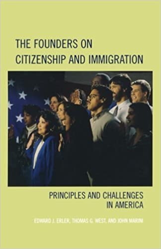 The Founders on Citizenship and Immigration: Principles and